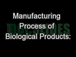 Manufacturing Process of Biological Products:
