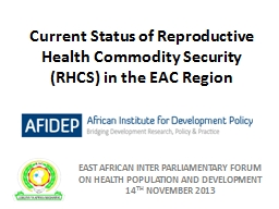 Current  S tatus  of  Reproductive Health Commodity Security (RHCS) in the EAC Region