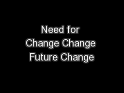 Need for Change Change Future Change