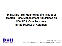 Evaluating and Monitoring the Impact of Medical Case Management Guidelines on HIV/AIDS Care Treatme