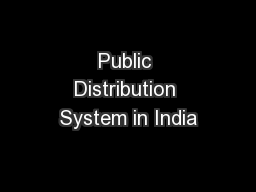 Public Distribution System in India PowerPoint PPT Presentation