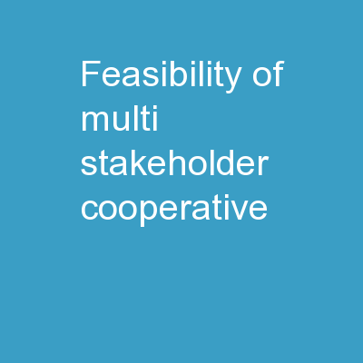 Feasibility of Multi-Stakeholder Cooperative