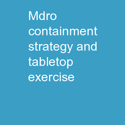 MDRO Containment Strategy and Tabletop Exercise