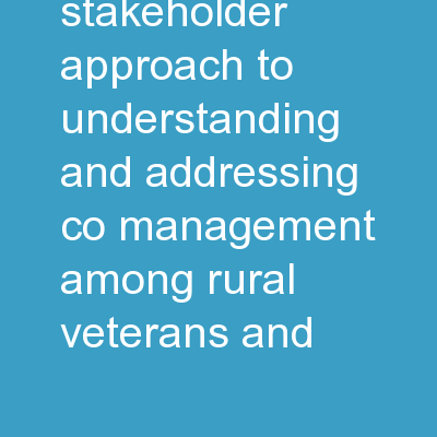 A Multi-Stakeholder Approach to Understanding and Addressing Co-Management Among Rural Veterans and