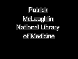 Patrick McLaughlin National Library of Medicine