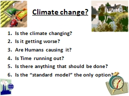 Climate change? Is the climate changing?