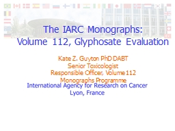 The IARC Monographs:  Volume 112, Glyphosate Evaluation