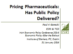 Pricing Pharmaceuticals: Has Public Policy Delivered?