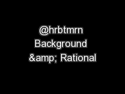 @hrbtmrn Background & Rational
