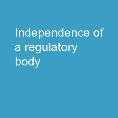 Independence of a Regulatory Body