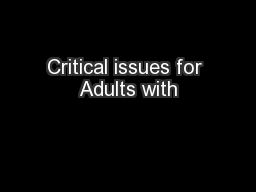 Critical issues for Adults with