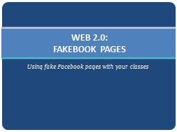 Using fake Facebook pages with your classes PowerPoint PPT Presentation