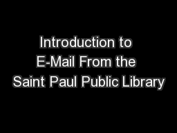 Introduction to E-Mail From the Saint Paul Public Library