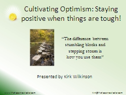 Cultivating Optimism: Staying positive when things are tough!