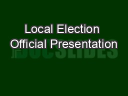 Local Election Official Presentation