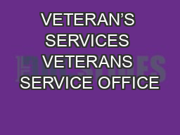 VETERAN'S SERVICES VETERANS SERVICE OFFICE