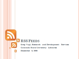 RSS Feeds Greg Vogl, Research and Development Services