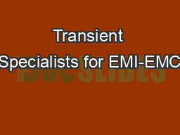 Transient Specialists for EMI-EMC