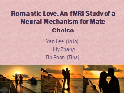 Romantic Love: An  fMRI  Study of a Neural Mechanism for Mate Choice