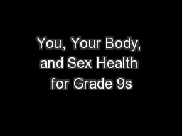 You, Your Body, and Sex Health for Grade 9s