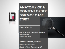 ANATOMY of A CONSENT ORDER: �GiZMO� case Study