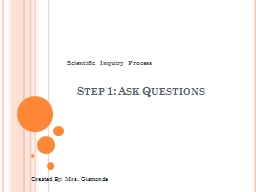 Step 1: Ask Questions Scientific Inquiry Process