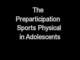The  Preparticipation  Sports Physical in Adolescents