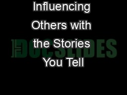 Influencing Others with the Stories You Tell