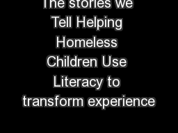 The stories we Tell Helping Homeless Children Use Literacy to transform experience PowerPoint PPT Presentation