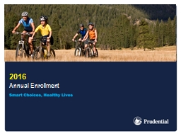 2016 Annual Enrollment 2016 Annual Enrollment Period: