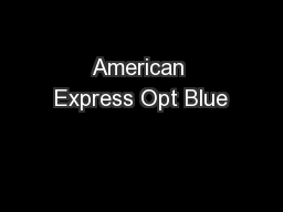 American Express Opt Blue PowerPoint PPT Presentation