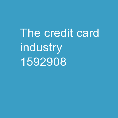The Credit Card Industry PowerPoint Presentation, PPT - DocSlides