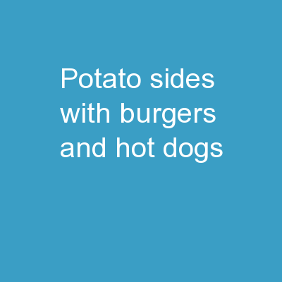 Potato Sides with Burgers and Hot dogs