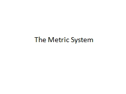 The Metric System Measuring