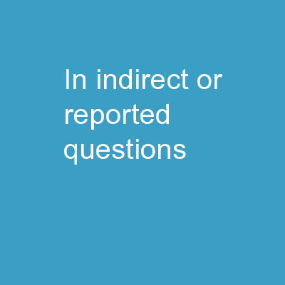In indirect or reported questions