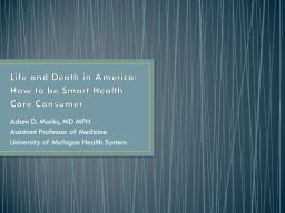 Life and Death in America: How to be Smart Health Care Consumer