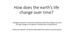 How does the earth's life change over time?