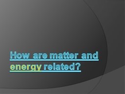 How are matter and  energy