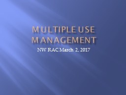 Multiple Use Management NW RAC March 2, 2017