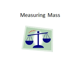 Measuring Mass What is Mass?