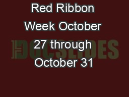 Red Ribbon Week October 27 through October 31 PowerPoint PPT Presentation