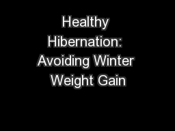 Healthy Hibernation: Avoiding Winter Weight Gain