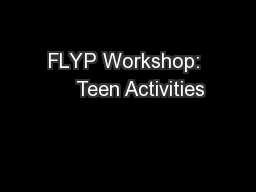 FLYP Workshop:     Teen Activities