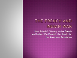 The French and Indian War PowerPoint PPT Presentation