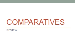 Comparatives REVIEW NOTE: Vowel