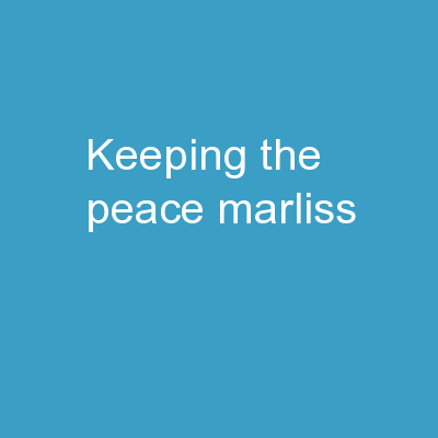 Keeping the Peace Marliss