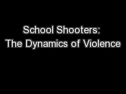 School Shooters: The Dynamics of Violence