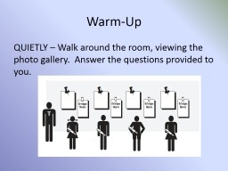 Warm-Up QUIETLY � Walk around the room, viewing the photo gallery.  Answer the questions provided