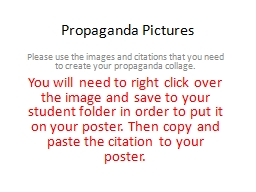 Propaganda Pictures Please use the images and citations that you need to create your propaganda col