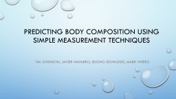 Predicting  body composition using simple measurement techniques